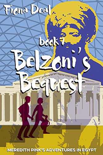 Belzonis Bequest - Book 7 of Meredith Pinks Adventures in Egypt: A mystery of modern and ancient Egypt (English Edition)