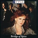 Songtexte von T'Pau - Bridge of Spies / T'Pau