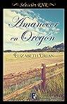 Amanecer en Oregón : 2º libro par Urian