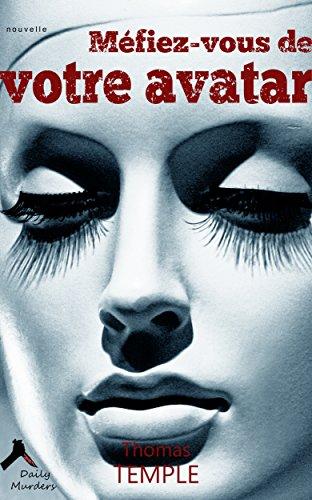 Couverture du livre Méfiez-vous de votre avatar: protégez-vous contre la menace Google !