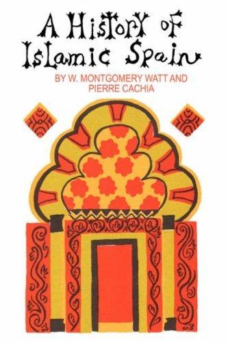 A History of Islamic Spain by W. Montgomery Watt (2007-05-30)