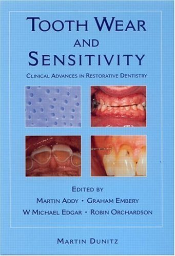 Tooth Wear and Sensitivity: Clinical Advances in Restorative Dentistry 1st edition by Addy, Martin, Embery, Graham, Edgar, W Michael, Orchardson, (2000) Hardcover