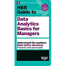 HBR Guide to Data Analytics Basics for Managers (HBR Guide Series)