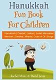 Hanukkah Fun Book For Children: Hanukiah | Dreidel | Latkes | Judah Maccabee | Menorah | Candles | Miracle | Cruse of Oil | Chanukah Songs