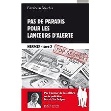 Pas de paradis pour les lanceurs d'alerte: Un thriller au cœur du monde de la finance (Menaces t. 3) (French Edition)