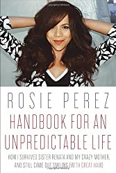 Handbook for an Unpredictable Life: How I Survived Sister Renata and My Crazy Mother, and Still Came Out Smiling (with Great Hair)