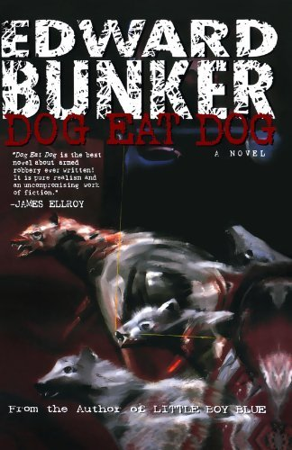 Dog Eat Dog: A Novel by Edward Bunker (1997-08-15)