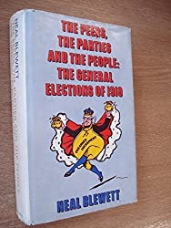Peers, the Parties and the People: General Election of 1910 by Neal Blewett (1972-07-06)