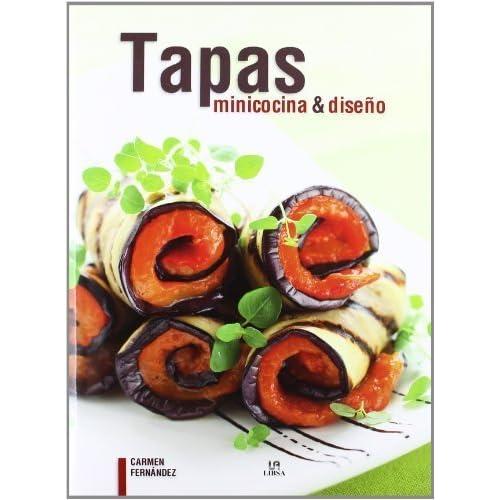Tapas: Minicocina & diseno / Mini Cuisine & Design (Spanish Edition) by Fernandez, Carmen (2012) Hardcover