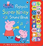 Best Heart To Heart Gifts For Three Year Olds - Peppa Pig: Peppa's Super Noisy Sound Book Review