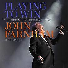 Playing to Win: The Definitive Biography of John Farnham