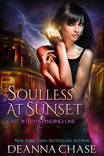 Soulless at Sunset (Last Witch Standing Book 1) (English Edition) par [Chase, Deanna]