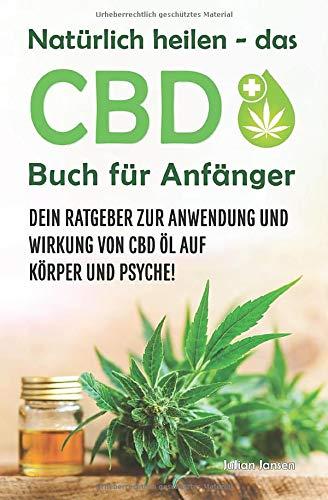 Natürliche Körper-Öl (Natürlich heilen - das CBD Buch für Anfänger: Dein Ratgeber zur Anwendung und Wirkung von CBD Öl auf Körper und Psyche!)