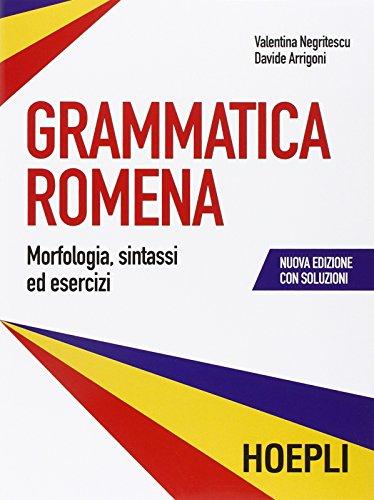 Grammatica romena con soluzione degli esercizi. Morfologia, sintassi ed esercizi