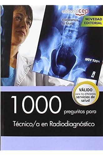Descargar gratis 1000 preguntas para Técnico/a en Radiodiagnóstico de Varios Autores