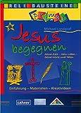 Jesus begegnen: Seine Zeit - Sein Leben - Seine Worte und Taten (ReliBausteine primar) - Michael Landgraf