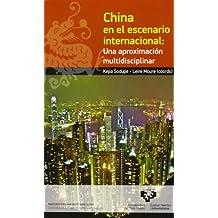 China en el escenario internacional. Una aproximación multidisciplinar (Cátedra de Estudios Internacionales)