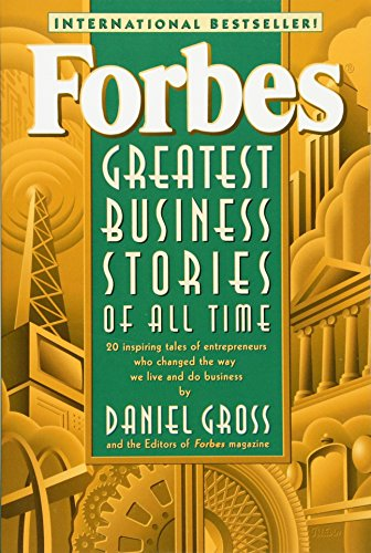 forbes-greatest-business-stories-of-all-time-20-inspiring-tales-of-entrepreneurs-who-changed-the-way