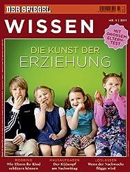 SPIEGEL WISSEN 3/2011: Die Kunst der Erziehung