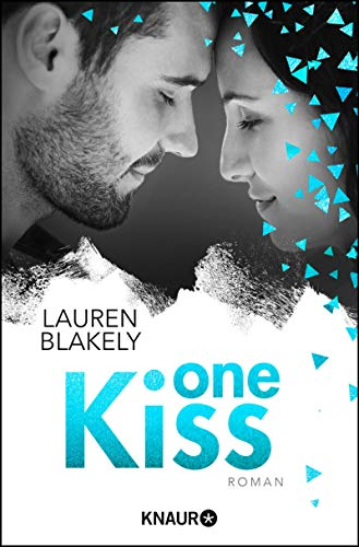 One Kiss: Roman (The-One-Reihe 4)