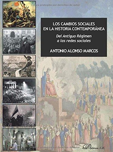 Los cambios sociales en la historia contemporánea. Del Antiguo Régimen a las redes sociales
