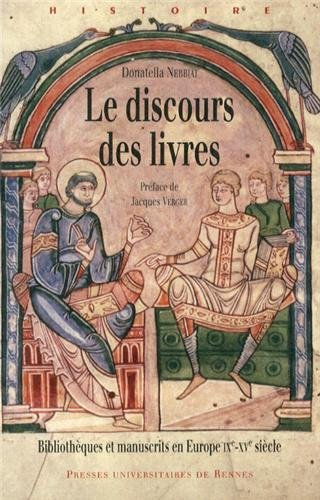 Le discours des livres : Bibliothèques et manuscrits en Europe (IXe-XVe siècle)
