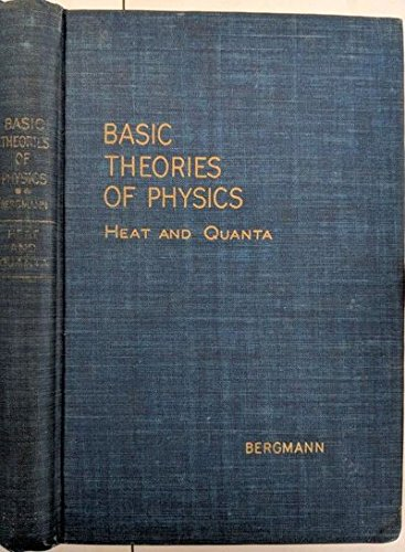 Basic Theories of Physics, Heat and Quanta