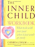 Inner Child Workbook: What to Do with Your Past When it Just Won't Go Away (Inner Workbooks)
