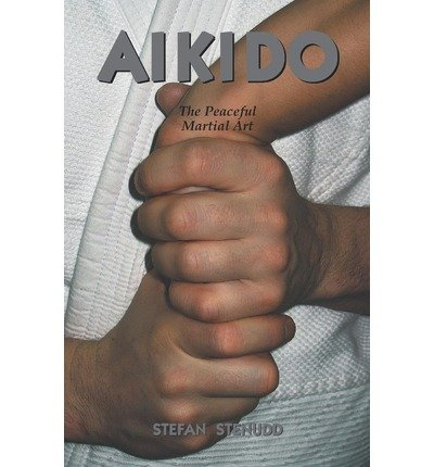 Aikido: The Peaceful Martial Art (Paperback) - Common