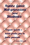 Registro Guiado Multi-generacional para Bisabuelos: Comparte recuerdos e historia familiar para tus futuras generaciones