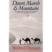 Desert, Marsh & Mountain by Wilfred Thesiger (29-Apr-2011) Paperback