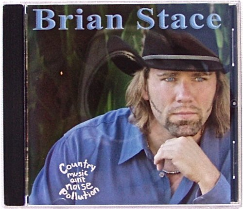 Country Music Ain't Noise Pollution by Brian Stace