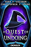 A Quest of Undoing (Tales from the Land of Ononokin Book 1) by John P. Logsdon, Christopher P. Young