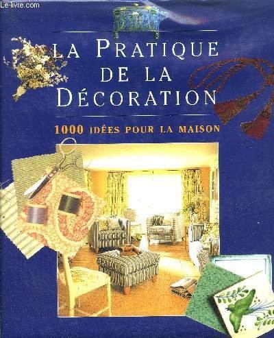 La pratique de la décoration : 1000 idées pour la maison Downloaden ...