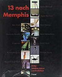 Dreizehn nach Memphis. Design zwischen Askese und Sinnlichkeit