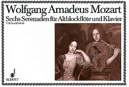 Sechs Serenaden: Nr. 5 B-Dur. KV 270. Alt-Blockflöte (Violine, Oboe, Flöte) und Klavier.