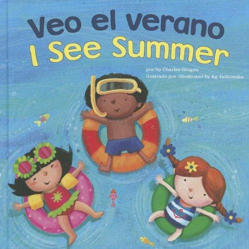 Veo El Verano/I See Summer (I See: Bilingual I See) por Charles Ghigna