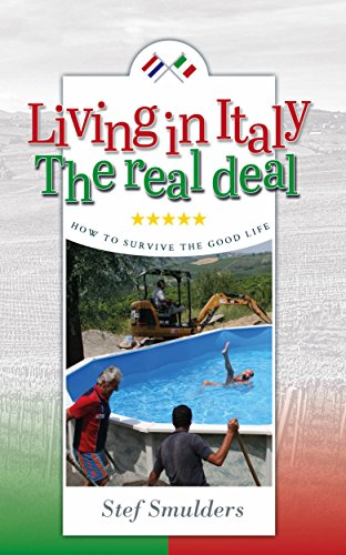 living-in-italy-the-real-deal-how-to-survive-the-good-life-an-expat-travel-guide-english-edition