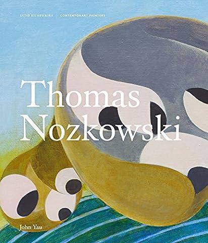 Thomas Nozkowski (Contemporary Painters) (Contemporary Painters Series)