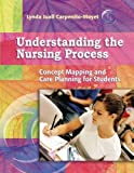 Understanding the Nursing Process: Concept Mapping and Care Planning for Students by Lynda Juall Carpenito-Moyet (2005-12-01)