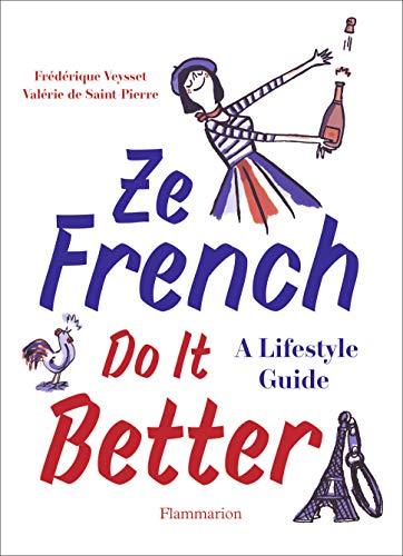 Ze French Do It Better par de Saint-Pierre, Valérie,Frédérique Veysset
