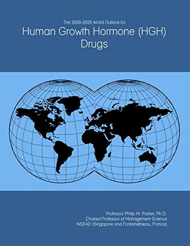 Hgh Human Growth Hormone (The 2020-2025 World Outlook for Human Growth Hormone (HGH) Drugs)