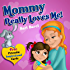 kids book:MOMMY REALLY LOVES ME: How to deal with a child's misinterpretation of their mother's love? (Preschool Picture Book ages 4-8) (values book) (Bedtime ... Readers From Truthy Ruthy Series 2)