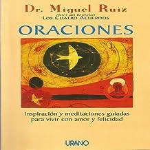 Oraciones : inspiración y meditaciones guiadas para vivir con amor y felicidad (Crecimiento personal)