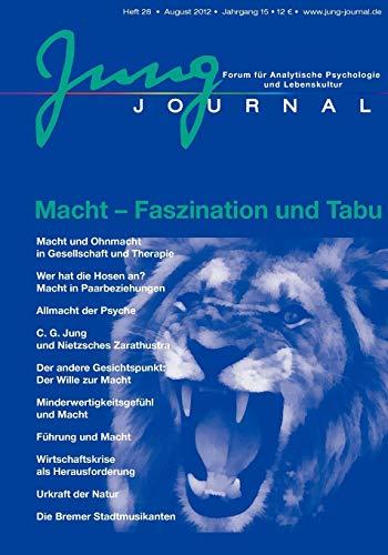 Jung Journal 28: Macht - Tabu und Faszination: Forum für Analytische Psychologie und Lebenskultur