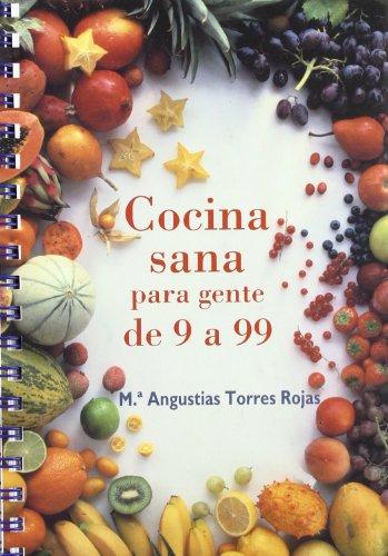 Cocina sana para gente de 9 a 99 (Yumelia) por María Angustias Torres Rojas