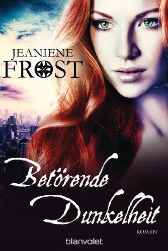 Betörende Dunkelheit: Roman - Cat & Bones 7 von [Frost, Jeaniene]