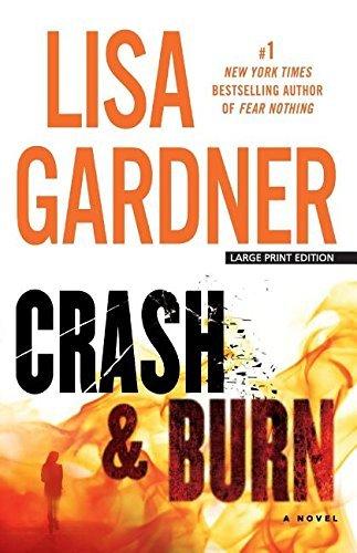 Crash and Burn (Thorndike Press Large Print Core) by Lisa Gardner (2015-11-30)