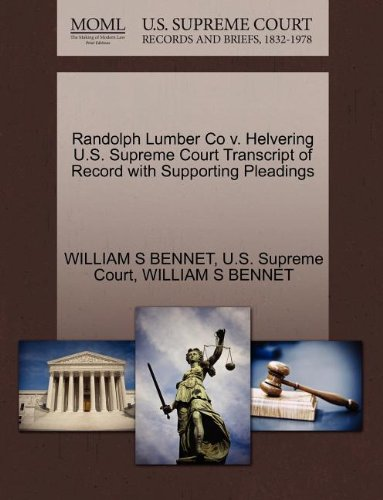 Randolph Lumber Co v. Helvering U.S. Supreme Court Transcript of Record with Supporting Pleadings