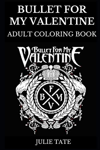 Bullet For My Valentine Adult Coloring Book: Legendary Metalcore Pioneers and Famous Heavy Metal Artists, Emo and Goth Style and Death Artwork ... Book (Bullet For My Valentine Books, Band 0) - Emo-band T-shirts